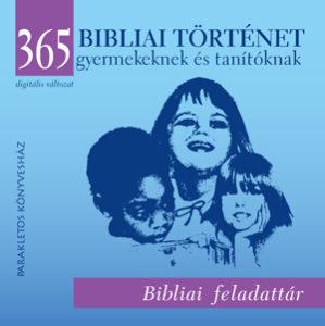 365 Bibliai történet gyermekeknek és tanítóknak